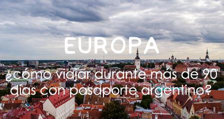 Guía para viajar por Europa durante más de 90 días con pasaporte argentino